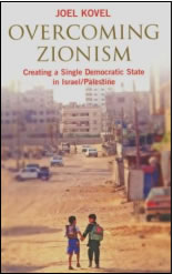Overcoming Zionism by Joel Kovel: A Book Review