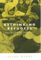 Rethinking Refugees by Peter Nyers: A Book Review by Theresa Wolfwood.