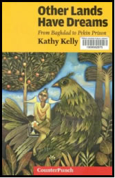 Other Lands Have Dreams by Kathy Kelly: A Book Review