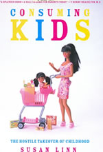 Consuming Kids by Susan Linn: A Book Review