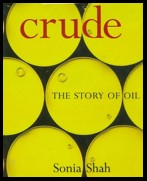 Crude by Sonia Shah: A Book Review by Theresa Wolfwood
