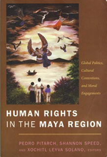 Human Rights in the Mayan Region: A Book Review by Theresa Wolfwood