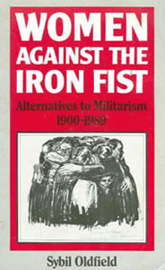 Women Against The Iron Fist by Sybil Oldfield: A Book Review by Theresa Wolfwood